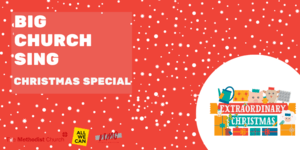 A red banner decorated with white stars reads 'The Big Church Sing Christmas Special'